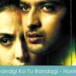 Gandgi Ko Tu Bandagi Lyrics - Hostel 2011