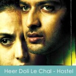 Heer Doli Le Chal Lyrics - Hostel 2011