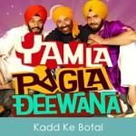 Kadd Ke Botal Lyrics Yamla Pagla Deewana 2011