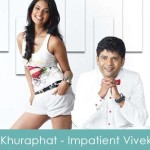 Khuraphat Lyrics - Impatient Vivek 2011