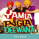 Sau Baar Lyrics Yamla Pagla Deewana 2011