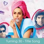 Turning 30 Lyrics - Title Song 2011