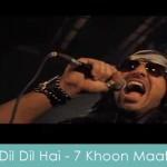Dil Dil Hai Lyrics 7 Khoon Maaf