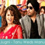 Jugni Lyrics Tanu Weds Manu