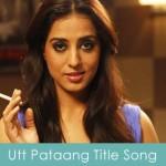 Utt Pataang Title Song Lyrics