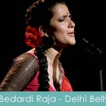 Bedardi Raja Lyrics Delhi Belly