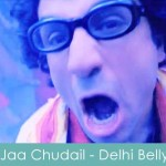 Jaa Chudail Lyrics Delhi Belly