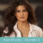 Aye Khuda Lyrics Murder 2