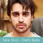 Tere Siva Lyrics Delhi Belly