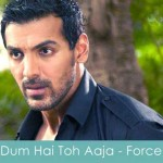 dum hai toh aaja lyrics force