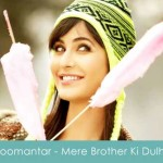 choomantar lyrics mere brother ki dulhan