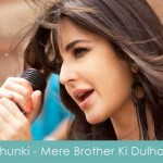 dhunki lage lyrics mere brother ki dulhan
