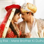ishq risk lyrics mere brother ki dulhan