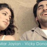 mar jaiyaan lyrics vicky donor