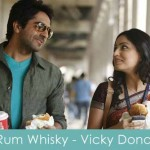 rum whisky lyrics vicky donor