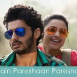 main pareshan pareshaan lyrics ishaqzaade