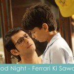 good night lyrics ferrari ki sawari