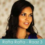 rafta rafta lyrics raaz 3