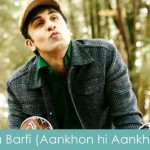 ankhon hi ankhon lyrics barfi