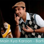 main kya karoon lyrics barfi