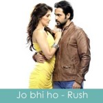 jo bhi ho lyrics rush