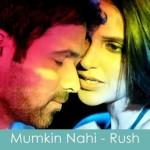 mumkin nahi lyrics rush