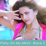 party on my mind lyrics - race 2 - 2014