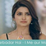 darbadar hai lyrics i me aur main