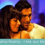 nasha nasha lyrics i me aur main