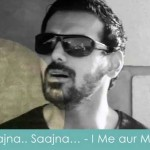 saajna saajn lyrics - I me aur main