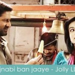 ajnabi ban jaye lyrics jolly llb