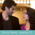 bhula dena lyrics aashiqui 2