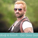 babaji ki booti lyrics go goa gone