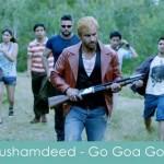 khushamadeed lyrics go goa gone
