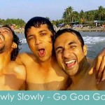 slowly slowly lyrics go goa gone