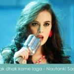 dhak dhak karne laga lyrics nautanki saala