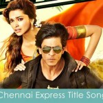 chennai express title song lyrics