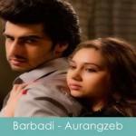 barbaadi lyrics aurangzeb