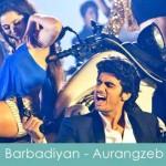 barbadiyaan lyrics aurangzeb