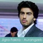 jigra fakira lyrics aurangzeb