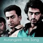 aurangzeb title song lyrics