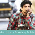 murabba lyrics bombay talkies