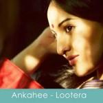 ankahee lyrics lootera