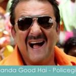 banda good hai lyrics policegiri