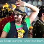 jaave saari duniya bhaad mein lyrics shortcut romeo