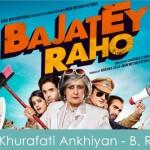 Khurafati Ankhiyan Lyrics Bajatey Raho