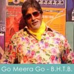 Go Meera Go Lyrics Bbuddah Hoga Terra Baap