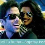 kudi tu butter lyrics - bajatey raho