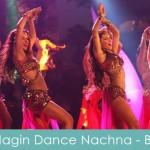 nagin dance nachna lyrics - bajatey raho