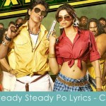 ready steady po lyrics - chennai express